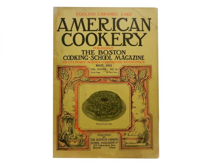 American Cookery Vol. XXXVII, June-July, 1932 -- May, 1933:; Formerly the Boston Cooking School Magazine of Culinary Science and Domestic Economics