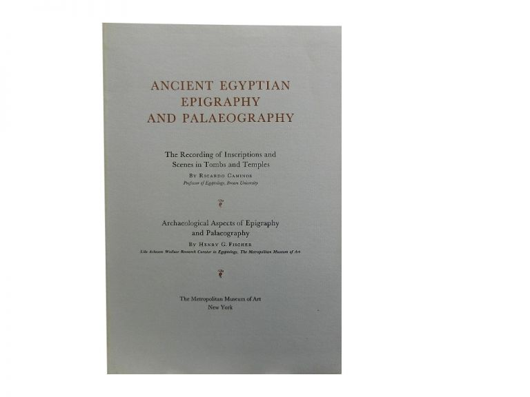 Ancient Egyptian Epigraphy and Palaeography. Ricardo Caminos, Henry G. Fischer.