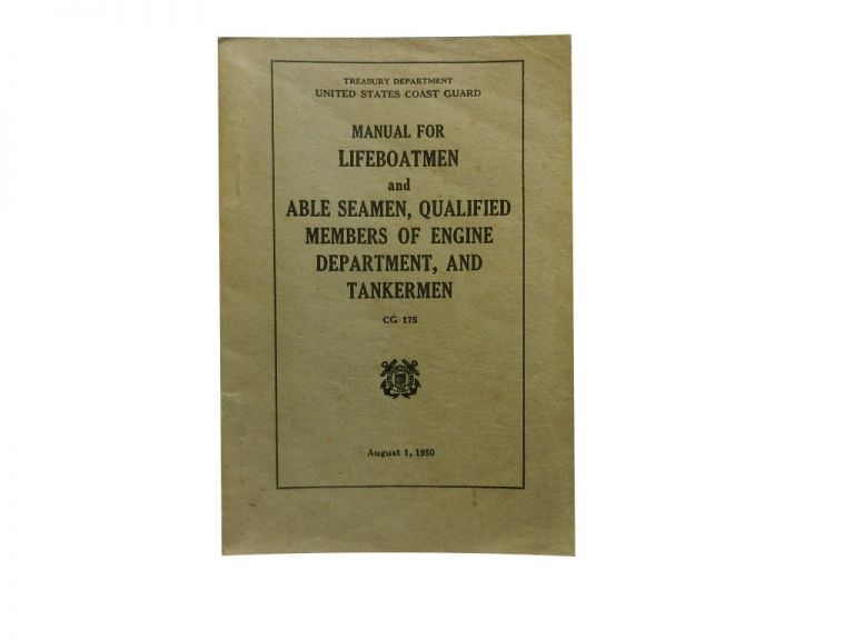 Manual for Lifeboatmen and Able Seamen, Qualified Members of Engine Department, and Tankermen (CG 175) August 1, 1950.