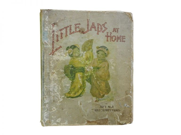 Little Japs At Home. Alice Calhoun Haines, Alice Mar, text.