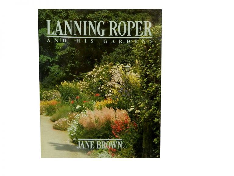 Lanning Roper:; And His Gardens. Jane Brown.