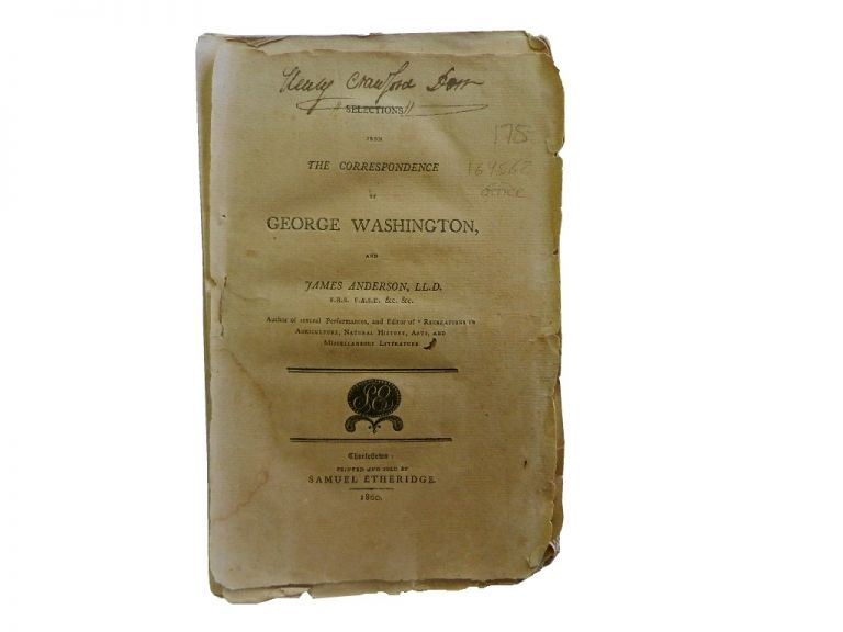 Selections from The Correspondence of George Washington, and James Anderson, LL.D.