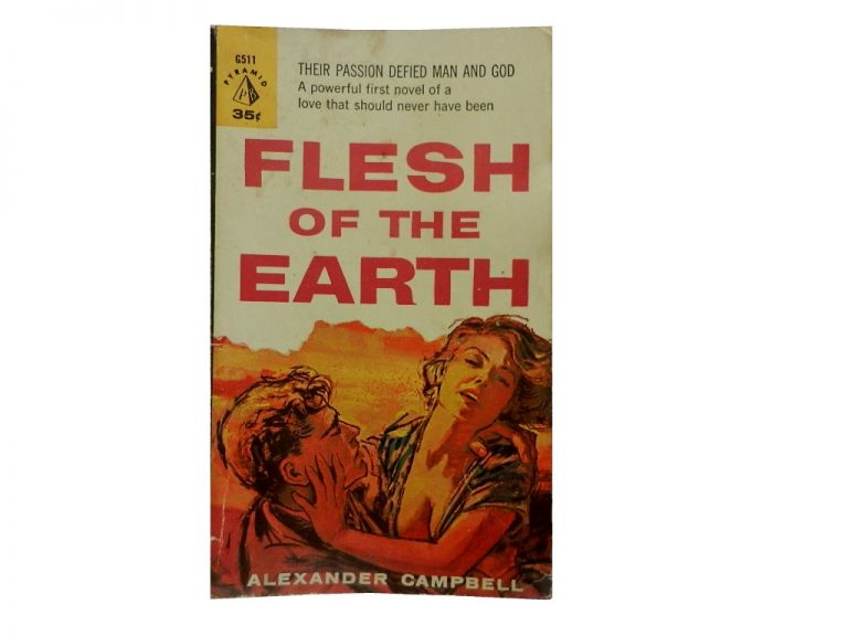 Flesh of the Earth. Alexander Campbell.
