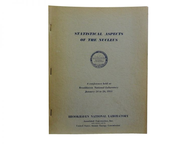 Statistical Aspects of the Nucleus:; A conference held at Brookhaven National Laboratory January 24 to 26, 1955