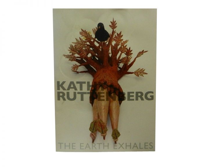 Kathy Ruttenberg:; The Earth Exhales
