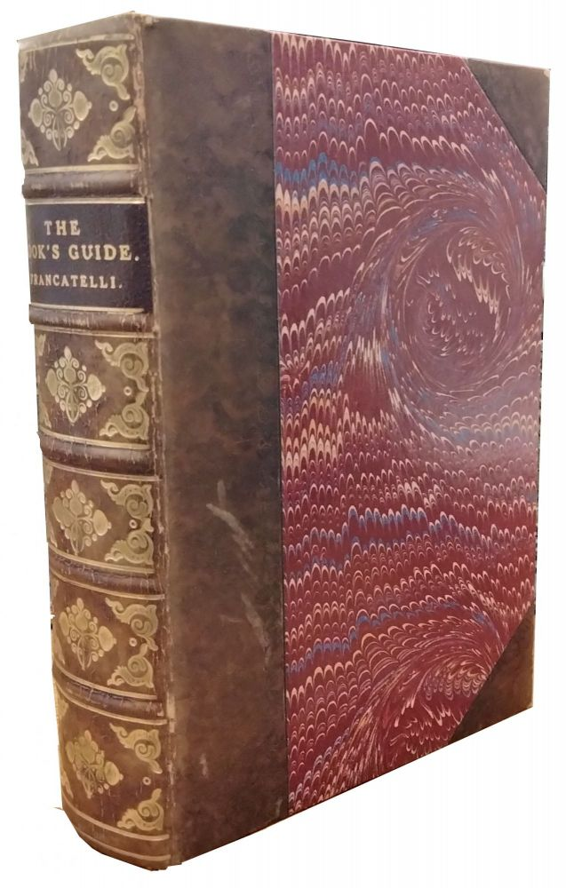 The Cook's Guide, and Housekeeper's & Butler's Assistant:; A Practical Treatise on English and Foreign Cookery in All It's Branches;. Charles Elme Francatelli.