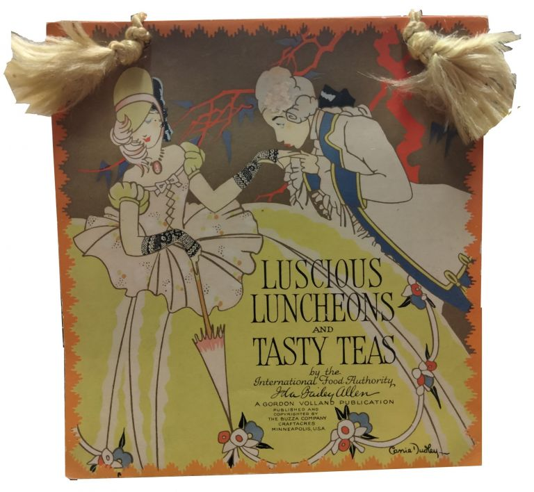 Luscious Luncheons and Tasty Teas; The Most Modern Recipes Including Menus for Beneficial Breakfasts and Sensible Suppers for Every Occasion. Ida Bailey Allen.