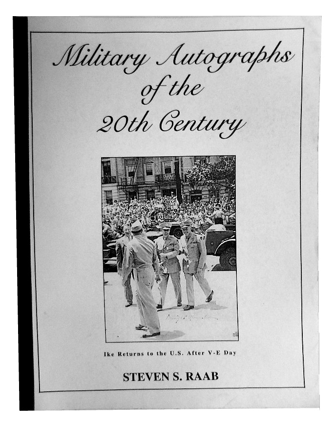 Military Autographs of the 20th Century. Steven S. Raab.
