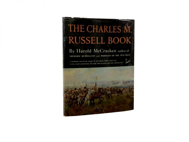 The Charles M. Russell Book:; The Life and Work of the Cowboy Artist. Harold McCracken.