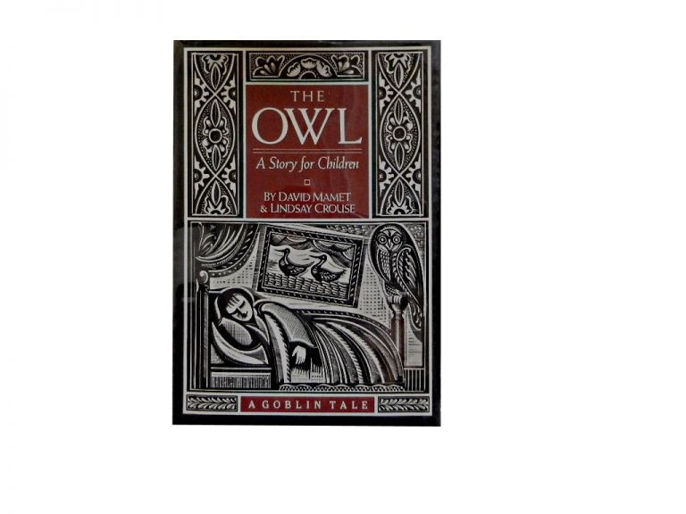 The Owl: A Story for Children. David Mamet, Lindsay Crouse.