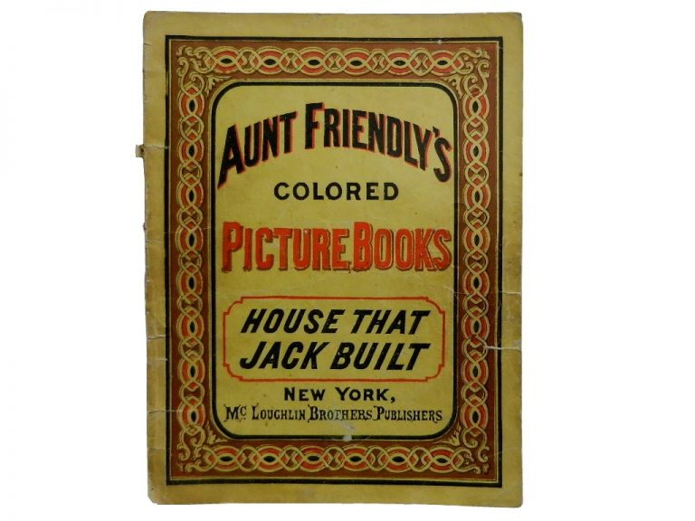 Aunt Friendly's Colored Picture Books: The House That Jack Built. Aunt Friendly.