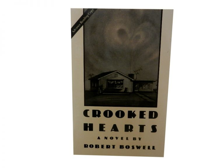 Crooked Hearts. Robert Boswell.