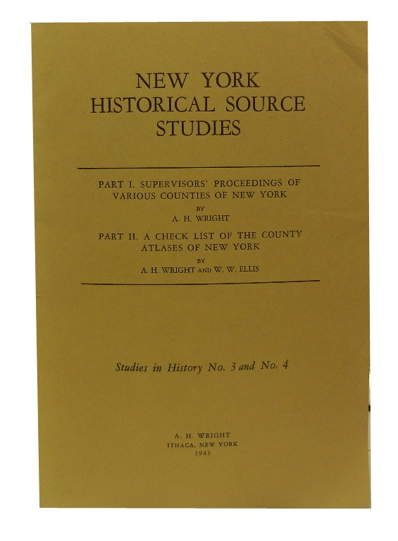 New York Historical Source Studies, Parts I & II. A. H. Wright, W. W. Ellis.