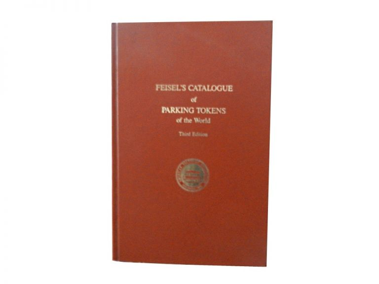 Feisel's Catalogue of Parking Tokens of the World. Duane H. Feisel.