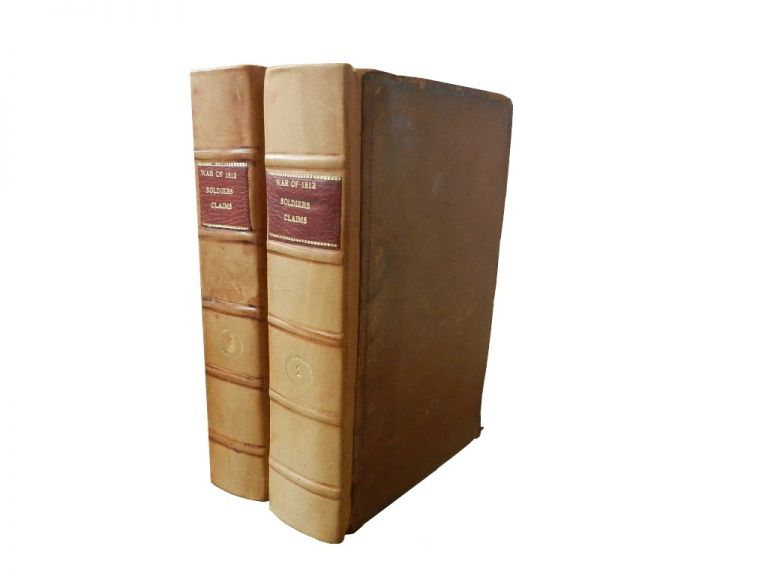 War of 1812: Soldier's Claims, 2 vols. US Congress, 19th - 31st.