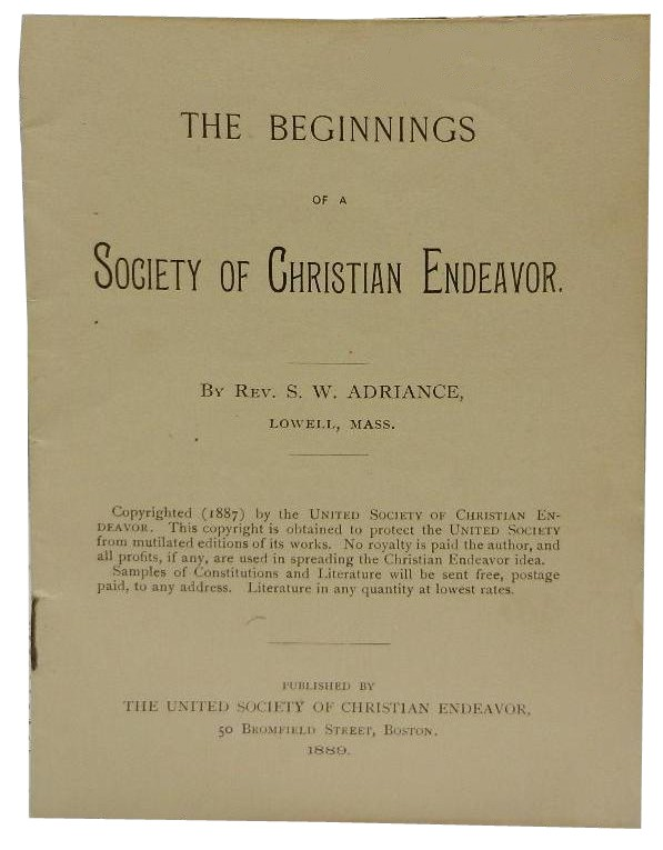 The Beginnings of a Society of Christian Endeavor. S. W. Adriance.