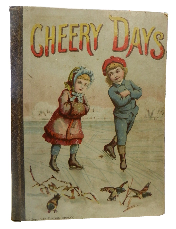 Cheery Days: Pictures and Stories for Young Folks.