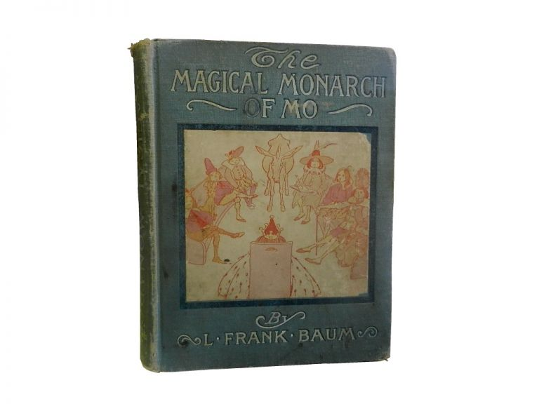 The Surprising Adventures of the Magical Monarch of Mo and His People. L. Frank Baum, Frank Verbeck.