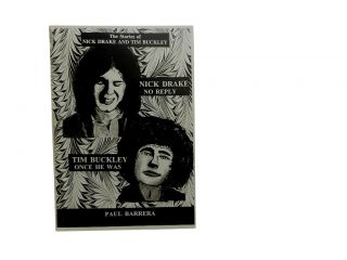 Nick Drake, No Reply & Tim Buckley Once He Was: The Stories of Nick Drake and Tim Buckley. Paul...