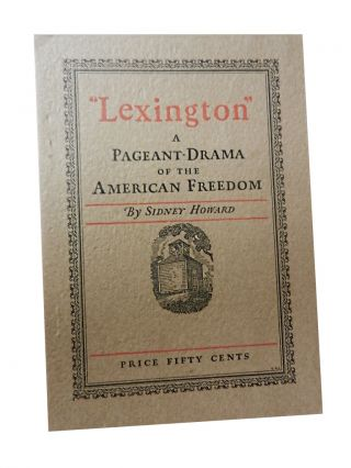 Lexington: A Pageant Drama of the American Freedom. Sidney Howard