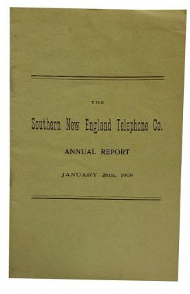 The Southern New England Telephone Co Annual Report, January 26th 1909. Business
