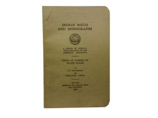 Indian Notes and Monographs: Types of Canoes of Puget Sound. T. T. And Geraldine Coffin Waterman