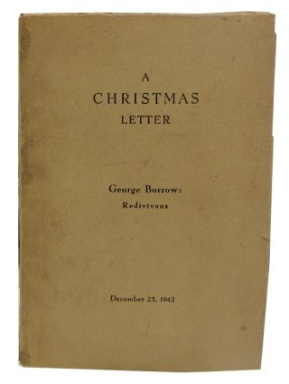 A Christmas Letter - George Borrow: Redivivous. Moncure Biddle