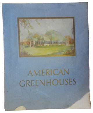 American Greenhouses. American Greenhouse Manufacturing Co