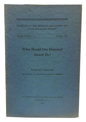What Should Our Historical Society Do? Edward P. Alexander