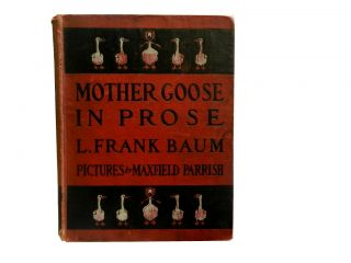 Mother Goose in Prose. L. Frank Baum