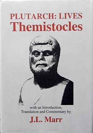 Life of Themistocles. Plutarch, J. L. Marr