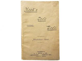 Hood's Cook Book : Reprint : Number One. C. I. Hood, Co