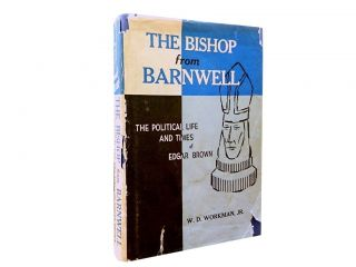 The Bishop from Barnwell:; The Political Life and Times of Edgar Brown. W. D. Jr Workman