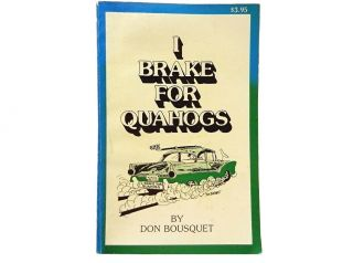 I Brake for Quahogs. Don Bousquet