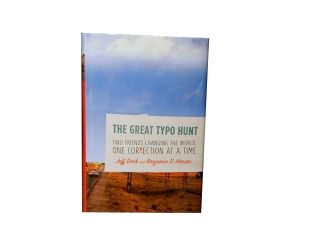 The Great Typo Hunt:; Two Friends Changing the World, One Correction at a Time. Jeff Deck,...
