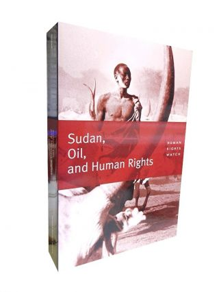 Sudan, Oil, and Human Rights. Human Rights Watch