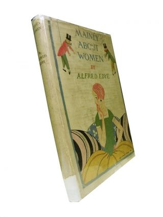 Mainly About Women. Alfred Edye