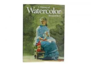 A History of Watercolor. Bernard Brett