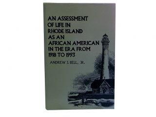 An Assessment of Life in Rhode Island as an African American in the Era from 1918-1993. Andrew J....
