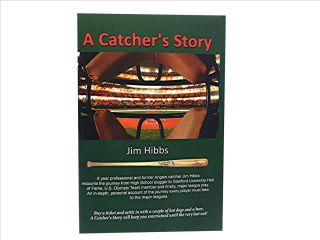 A Catcher's Story. Jim Hibbs