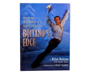 Boitano's Edge:; Inside the Real World of Figure Skating. Brian Boitano, Suzanne Harper