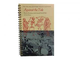 1984 War Registers League Calendar, Volume 29, Against the Tide:; Pacifist Resistance in the...