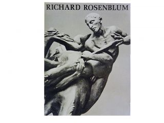 Richard Rosenblum:; Narrative Sculpture