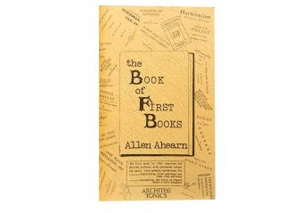 The Book of First Books. Allen Ahearn
