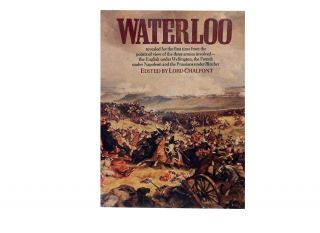 Waterloo:; Battle of Three Armies. Lord Chalfont, William Seymour, Jacques Champagne, Colonel E....