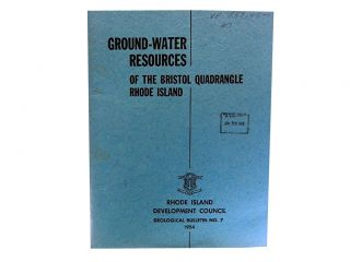 Ground-Water Resources of the Bristol Quadrangle, Rhode Island - Massachusetts:; Geological...