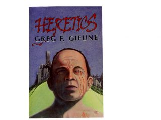 Heretics. Greg F. Gifune