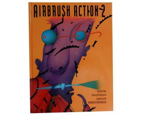 Airbrush Action 2:; The Best New Airbrush Illustration. Rosalie Grattaroti