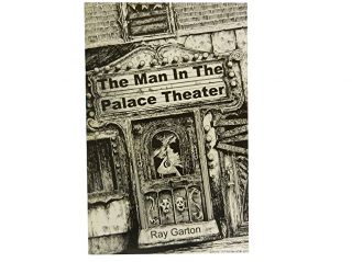 The Man in the Palace Theater. Ray Garton