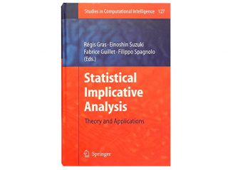 Statistical Implicative Analysis:; Theory and Applications. Regis Gras, Einoshin Suzuki, Fabrice...